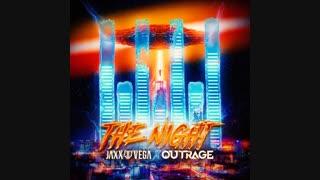 دانلود آهنگ الکترونیک از Jaxx & Vega x Outrage بنام The Night