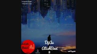 Dj As   Atish Bazi 2 |  پادکست آتیش بازی ۲ از دیجی آس
