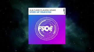 دانلود آهنگ ترنس از A & Z & Claudiu Adam بنام Story Of Your Eyes
