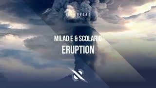 دانلود آهنگ ترنس از Milad E & Scolario بنام Eruption